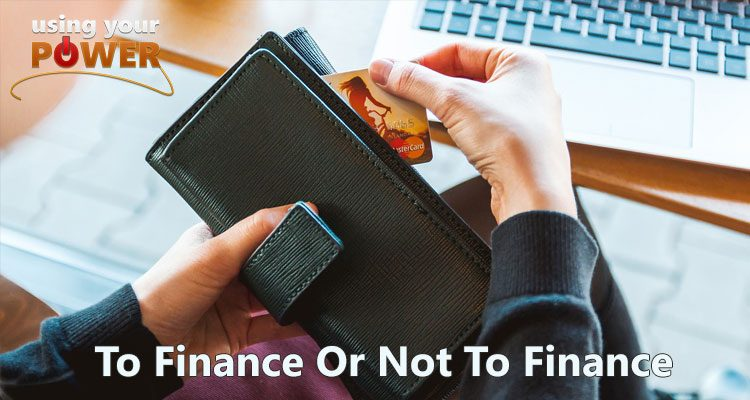 035 – To Finances Or Not To Finance